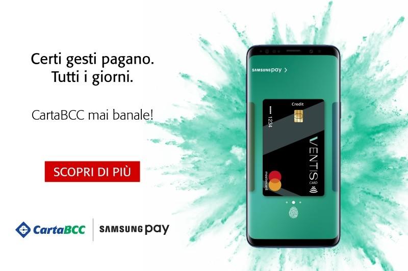 Con Carta BCC puoi pagare con Samsung Pay