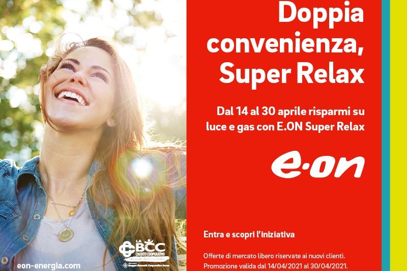 LA BCC ti aspetta con l'offerta di E.ON SupeRelax, valida entro il 30 aprile 2021